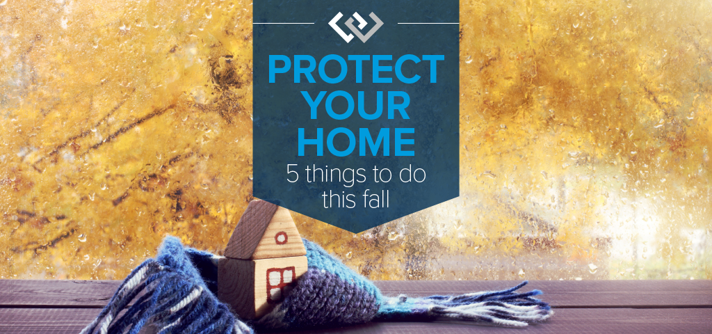 Protect Your Home: 5 Things to Do This Fa